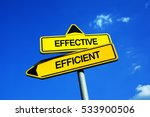 Small photo of Effective vs Efficient - Traffic sign with two options - difference between effectiveness and efficiency. Performance of activities and realizations. Question of productivity and functionality