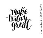 Make Today Great Vector Text...