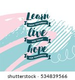learn from yesterday  live for... | Shutterstock .eps vector #534839566