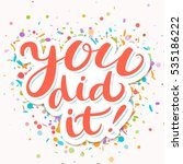 you did it. congratulations... | Shutterstock .eps vector #535186222