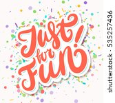 just for fun  hand lettering. | Shutterstock .eps vector #535257436