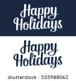 happy holidays lettering... | Shutterstock .eps vector #535988062