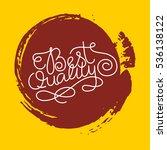 hand lettering best quality on... | Shutterstock .eps vector #536138122