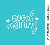 good morning card    hand drawn ... | Shutterstock .eps vector #536191618