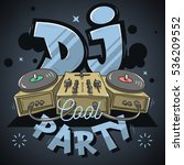 dj cool  party design for event ... | Shutterstock .eps vector #536209552