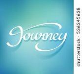 journey calligraphy hand... | Shutterstock .eps vector #536345638