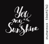 """lettering """"you are my sunshine.""""... 