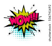 Lettering wow, emotion, surprise, delight, joy. Comic text sound effects. Vector bubble icon speech phrase, cartoon exclusive font label tag expression, sounds illustration. Comics book balloon | Shutterstock vector #536741692