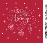 happy holidays lettering. happy ... | Shutterstock .eps vector #536852356