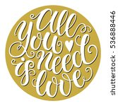 all you need is love doodle... | Shutterstock .eps vector #536888446