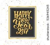 happy new year 2017 golden text ... | Shutterstock .eps vector #536945245
