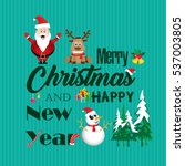 merry christmas and happy new... | Shutterstock . vector #537003805