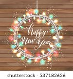 happy new year design on wooden ... | Shutterstock .eps vector #537182626