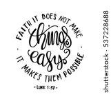 faith does not make things easy ... | Shutterstock .eps vector #537228688
