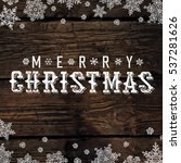 merry christmas vintage... | Shutterstock . vector #537281626