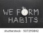 we form habits phrase... | Shutterstock . vector #537293842