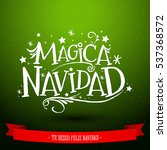 magica navidad  spanish... | Shutterstock .eps vector #537368572