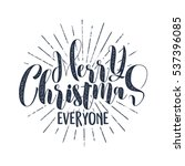 merry christmas everyone... | Shutterstock .eps vector #537396085
