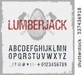 hand drawn lumberjack font.... | Shutterstock .eps vector #537436918