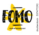fomo fear of missing out  brush ... | Shutterstock .eps vector #537477292