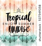 tropical print with texts  palm ... | Shutterstock . vector #537549358