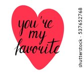you're my favorite lettering | Shutterstock .eps vector #537652768