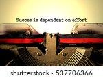 succes is dependent on effort... | Shutterstock . vector #537706366