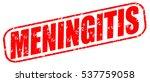 meningitis red stamp on white... | Shutterstock . vector #537759058
