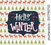 hello winter vintage hand... | Shutterstock .eps vector #537790732