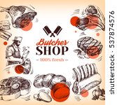 hand drawn sketch meat butcher... | Shutterstock .eps vector #537874576