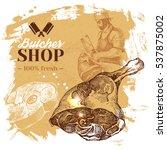 hand drawn sketch meat butcher... | Shutterstock .eps vector #537875002