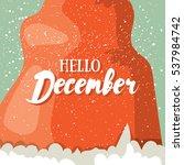 hello  december post card....   Shutterstock .eps vector #537984742