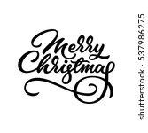 merry christmas  xmas lettering ...   Shutterstock .eps vector #537986275
