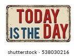 today is the day on  vintage... | Shutterstock .eps vector #538030216