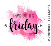 thank god it is friday.... | Shutterstock .eps vector #538133446