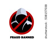 man in hood fraud banned sign... | Shutterstock .eps vector #538157038