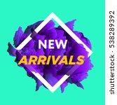 new arrivals concept for... | Shutterstock .eps vector #538289392