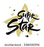 super star vector lettering... | Shutterstock .eps vector #538430596