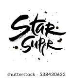 super star vector lettering... | Shutterstock .eps vector #538430632