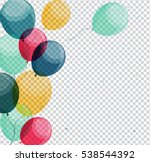 glossy happy birthday balloons... | Shutterstock .eps vector #538544392