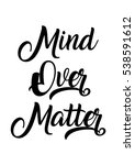 mind over matter quote print in ... | Shutterstock .eps vector #538591612