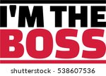 i'm the boss saying | Shutterstock .eps vector #538607536