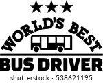 world's best bus driver | Shutterstock .eps vector #538621195