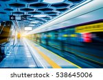 blurred view of train leaving... | Shutterstock . vector #538645006