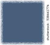 snow   texture frame   winter... | Shutterstock . vector #538661776