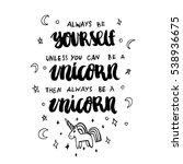 always be yourself unless you...   Shutterstock .eps vector #538936675