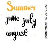 summer  june  july  august. the ... | Shutterstock . vector #539079322