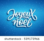 joyeux noel lettering on blue... | Shutterstock .eps vector #539173966