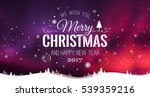 merry christmas and new year... | Shutterstock .eps vector #539359216
