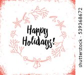 happy holidays  vector greeting ... | Shutterstock .eps vector #539368672